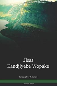 Kandawo Language New Testament / Jisas Kandjiyebe Wopake (GAMWBT) / The New Testament in Kandawo / Papua New Guinea