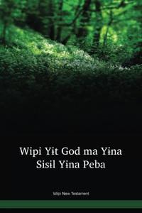 Wipi Language New Testament / Wipi Yɨt God ma Yɨna Sisɨl Yɨna Peba (GDRPNG) / Wipi 2001 Edition / Papua New Guinea