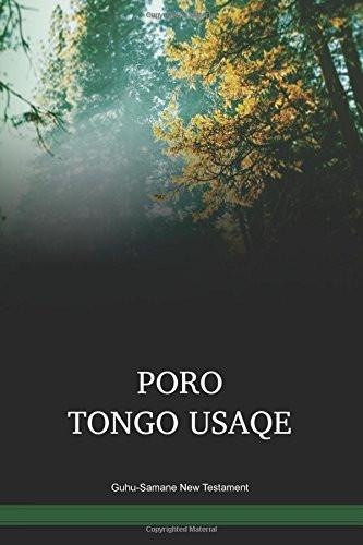 Guhu-Samane Language New Testament / Poro tongo usaqe(GHSWBT) / The New Testament in Guhu-Samane / Papua New Guinea