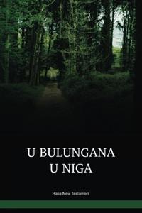 Halia Language New Testament / U Bulungana U Niga (HLAHNT) / The New Testament in Halia / Papua New Guinea