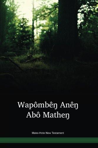 Malei-Hote Language New Testament / Wapômbêŋ Anêŋ Abô Matheŋ (HOTWBT) / The New Testament in Hote / Papua New Guinea