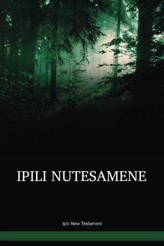 Ipili Language New Testament / Ipili Nutestamene (IPILBT) / Ipili New Testament / Papua New Guinea