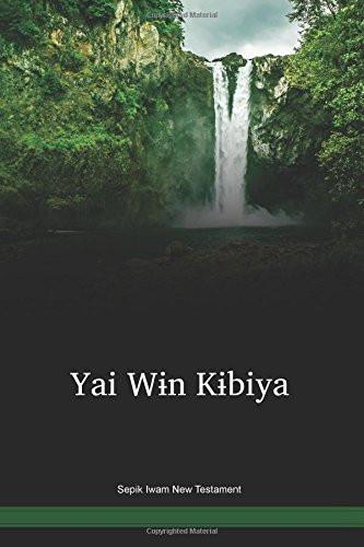 Sepik Iwam Language New Testament / Yai Wɨn Kɨbiya (IWSWBT) / Sepik Iwam 1989 Edition / Papua New Guinea