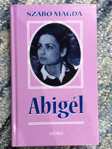 Abigél / Hungarian Novel By Szabó Magda