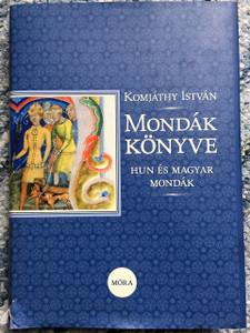 Mondák könyve / Writer: Komjáthy István / Hungarian Legends / Magyarorszag / Hungary