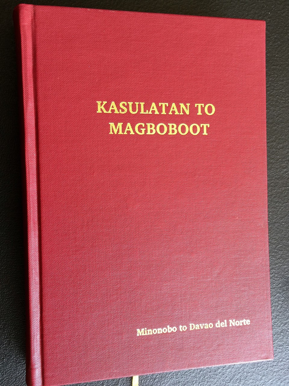 The New Testament in Ata Manobo Language as spoken in Davao del Norte /  KASULATAN TO MAGBOBOOT / Colour Maps, Red Cover / The Language of the