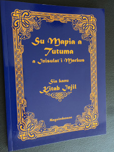 Su Mapia a Tutuma a Inisulat'i Markus / Sia kanu Kitab Injil / Mark in the Maguindanaon Language / Philippines