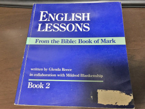 English lessons from the Bible: Book of Mark, Book 2 / Paperback Binding – 1999 by Glenda Reece / Great for Missionaries that teach English