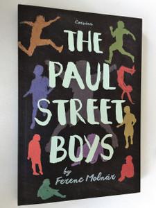 The Paul Street Boys (A Pál utcai fiúk - angol nyelven) / Writer: Ferenc Molnár / Translator - Fordította: Loius Rittenberg
