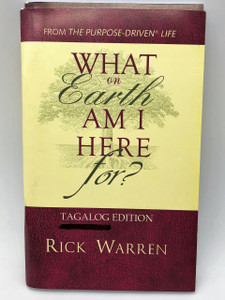 Tagalog Language Edition: What on Earth Am I Here For? / Rick Warren / Bakit Ako Naririto sa Mundo / Philippine Edition