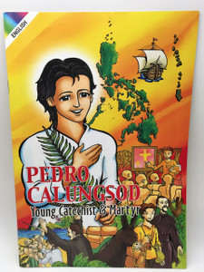 Pedro Calungsod / Young Catechist & Martyr / Comic Strip Book for Young Adult Catholics / Pope Benedict XVI canonized Pedro in 2012