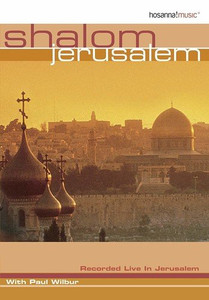 Paul Wilbur Shalom Jerusalem DVD / Live Worship from Israel / Hosanna! Music