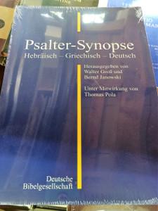 Hebrew - Greek - German (2 Translations) Psalms for Students of the Bible / Psalter- Synopse / Hebräisch - Griechisch - Deutsch Paperback /  Thomas Pola, Walter Groß, Bernd Janowski