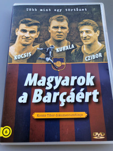 Hungarians in F.C.Barcelona / Húngaros por el Barça / Magyarok a Barçáért / Great documentary about the HISTORY of Hungarian players in F.C. Barcelona (5999546337020 )
