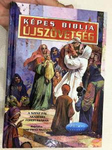 Hungarian Picture Children's Bible / Képes Biblia - Újszövetség / A Szent Pál Akadémia fordításában / The Illustrated New Testament / Magyar Gyermek Biblia