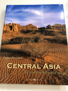"Central Asia ""The land that will not let you go."" by Péczely Lajos / Pictorial Journey Through Central Asian Places of Interest / Smarkand, Bukhara, Khiva, Bazaar..."