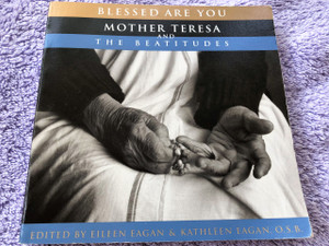 Blessed Are You: Mother Teresa and the Beatitudes / Eileen Egan and Kathleen Egan, O.S.B.