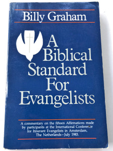 A Biblical Standard for Evangelists by Billy Graham / The Amsterdam Affirmations