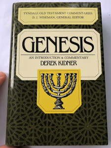 Genesis: An Introduction and Commentary (Tyndale Old Testament Commentaries) by F. Derek Kidner