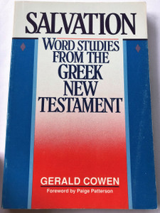 Salvation: Word Studies from the Greek New Testament  by Gerald Cowen
