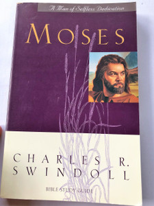 Moses a Man of Selfless Dedication (Great Lives from God's Word) by Charles R. Swindoll