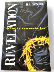 Revelation (The Ironside Commentaries) Revised Edition by Henry A. Ironside