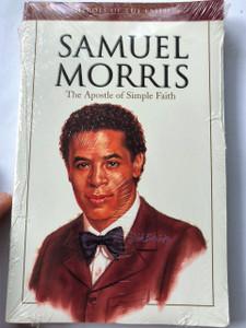 Samuel Morris: The Apostle of Simple Faith (Heroes of the Faith) by W. Terry Whalin