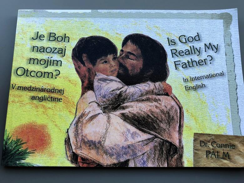 Je Boh naozaj mojím otcom? Is God Really My Father? / Slovakian - English Children's Gospel Book / Written by Dr. Connie Palm (9788071310785)