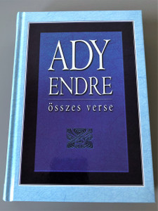 Ady ​Endre összes verse / All poems of Ady Endre in Hungarian Language / Reprint Edition