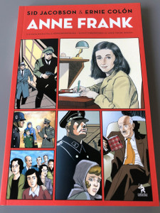 Anne Frank - Az Anne Frank Ház által elfogadott hivatalos életrajz képregényben / Hungarian Language Translation of the Anne Frank: The Anne Frank House Authorized Graphic Biography / Jacobson Sid - Colón Ernie