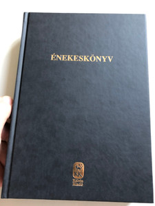 Hungarian Church Hymnal for Reformed Church / Templomi Énekeskönyv - Magyar reformátusok használatára / Galsi Árpád / Kálvin Kiadó, 2016 Református énekeskönyv (9789633009604)