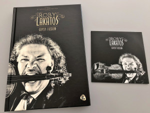 Roby Lakatos Gipsy Fusion / CD-melléklettel / Bombera Krisztina / Helikon Kiadó / Trubadúr könyvek / The life and stories of Roby Lakatos in HUNGARIAN with a lot of photos and a SPECIAL CD Gypsy Fusion