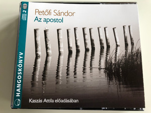 Az apostol by Petőfi Sándor / 2 CD Hangoskönyv / Kaszás Attila előadásában / Kossuth - Mojzer kiadó / Audio Book 2009 (9789630960533)