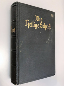 Die Bibel / Nazi Era German Bible from 1935 / Significant Bible Print from Stuttgart Printed under Hitler as dictator of Nazi Germany / D.Marin Luthers translation / Württembergische Bibelgesellschaft / Die Hilige Schrift (1935GermanBible)