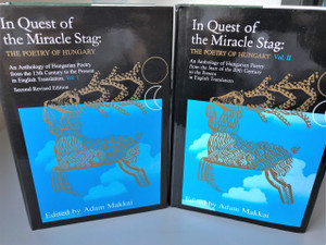 In Quest of the Miracle Stag: The Poetry of Hungary - Volume 1 and 2 by Adam Makkai / An Anthology of Hungarian Poetry (9638602422 / 9789632108148 )