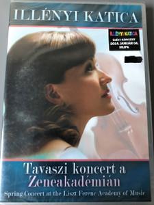 Tavaszi koncert a Zeneakadémián (DVD) Illényi Katica / Spring Concert at the Liszt Ferenc Academy of Music 2007 May 10