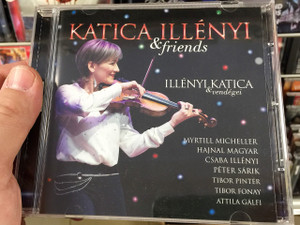Illényi Katica & Friends (Illényi Katica és Vendégei) CD / Recorded LIVE at Kongresszusi Központ 2017 January 14 / Illényi Katica, Illényi Csaba, Myrtill Micheller, Magyar Hajnal, Arpad Pirovits, Peter Sarik and His Band / Publisher: GRUNDRECORDS KFT. (5999546013252)