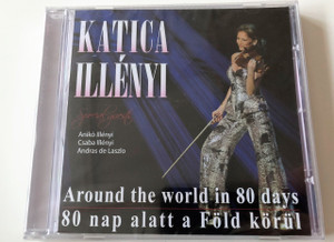 Illényi Katica - Around the world in 80 days / 80 nap alatt a Föld körül Audio CD