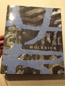 Mulasics László festőművész életműve / 2002 Rétegről-rétegre / From Layer to Layer / Editor: Molnár Éva / Hungarian Modern Painter 20th Century
