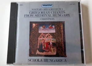 Gregorian Chants From Medieval Hungary, Vol. 1 - Christmas / Magyar Gregorianum 1 / Schola Hungarica / Conductor: László Dobszay, Janka Szendrei