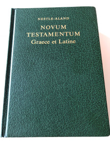 Novum Testamentum Graece Et Latine / Greek - Latin New Testament with Nova Vulgata / Hardcover Nestle - Aland/ Hardcover Nestle - Aland