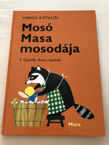 Mosó Masa mosodája - Varga Katalin / Classic Hungarian Language Rhyme Book for Children / Illustrator: F. Győrffy Anna (9789631199598)