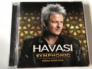 Havasi Balázs: Symphonic Aréna Show 2014 CD / (Special Edition) 2CD / Hungary's Nr.1 Concert Show