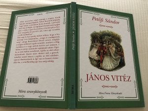 Petőfi Sándor - János vitéz / John the Valiant (9789631186086)