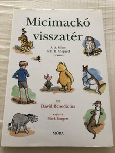 Micimackó Visszatér - David Benedictus / Return To The Hundred Acre Wood (9789631186802)