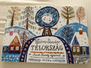 Weöres Sándor - Télország / Winterworld / RHYMING POEMS HUNGARIAN LANGUAGE EDITION BOARD BOOK FOR CHILDREN (9789631189711)