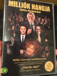 Milliók hangja - Swing & Big Band Beat Willis Conover emlékkoncert DVD TIME FOR JAZZ / Közreműködők: Szörényi Levente, Joan D. Faulkner, Gájer Bálint, Kőszegi Ákos, Budapest Jazz Orchestra (5999546338430)