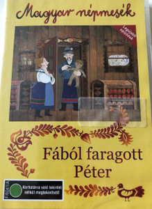 Fából faragott Péter PAL DVD / Audio: Hungarian / Subtitle: English / Producer: Mikulas Ferenc (5996357342991)