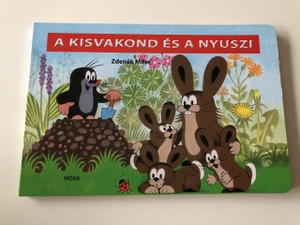 A kisvakond és a nyuszi / Krtek and the rabbit / HUNGARIAN BOARD BOOK ABOUT LITTLE MOLE AND THE RABBIT (9789631199079)