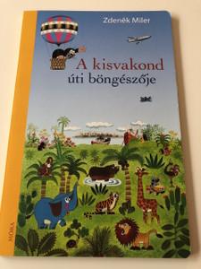 A kisvakond úti böngészője - Zdeněk Miler / HUNGARIAN BOARD BOOK ABOUT LITTLE MOLE'S ADVENTURES (9789631193374)